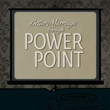 Better Marriage Through PowerPoint