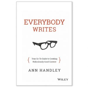 Introducing 'Everybody Writes' and a Free Gift for Anti-Mediocre Writers (This Means You)