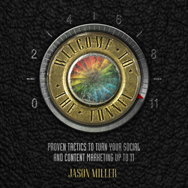 Welcome to the Funnel by Jason Miller